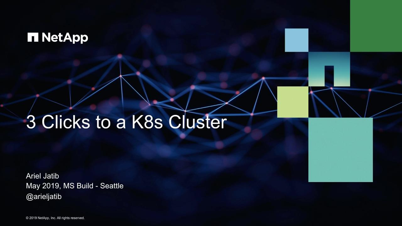 3 Clicks to a Kubernetes Cluster with NetApp