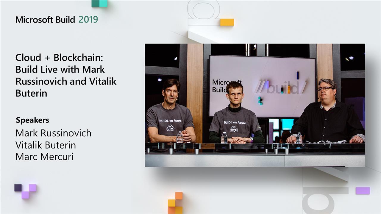 Cloud + Blockchain - Build Live with Mark Russinovich and Vitalik Buterin